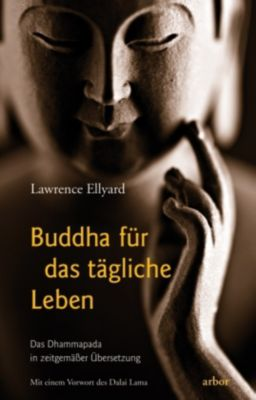 Buddha für das tägliche Leben, Lawrence Ellyard