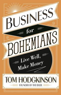 Business for Bohemians, Tom Hodgkinson