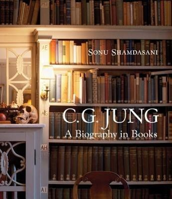 C.G. Jung: A Biography in Books, Sonu Shamdasani