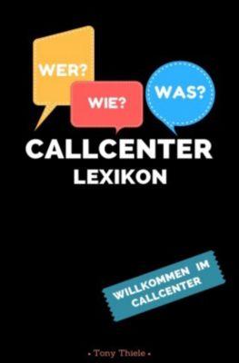 Callcenter Lexikon, Tony Thiele