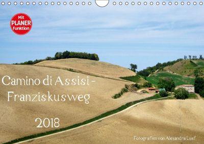 Camino di Assisi - FranziskuswegAT-Version (Wandkalender 2018 DIN A4 quer), Alexandra Luef