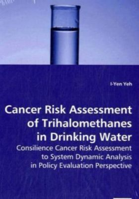 Cancer Risk Assessment of Trihalomethanes in Drinking Water, I-Yen Yeh