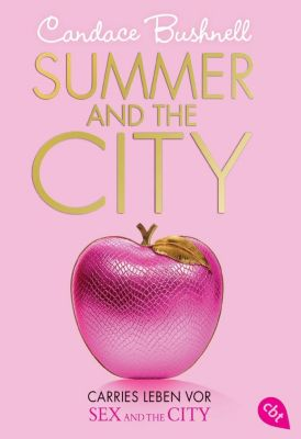 Carries Leben vor Sex and the City - Summer and the City, Candace Bushnell