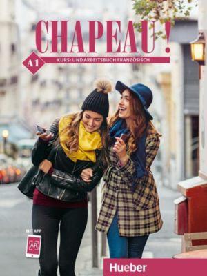 Chapeau ! A1 - Kurs- und Arbeitsbuch Französisch, Nicole Laudut, Catherine Patte-Möllmann, Cathérine Obermayer