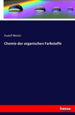 Chemie der organischen Farbstoffe, Rudolf Nietzki