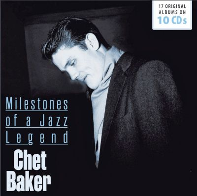 Chet Baker - Milestones of a Jazz Legend, 10 CDs, Chet Baker