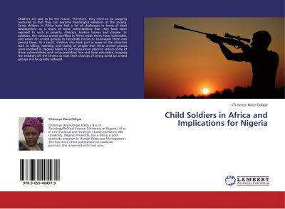 Child Soldiers in Africa and Implications for Nigeria, Chinenye Dave-Odigie