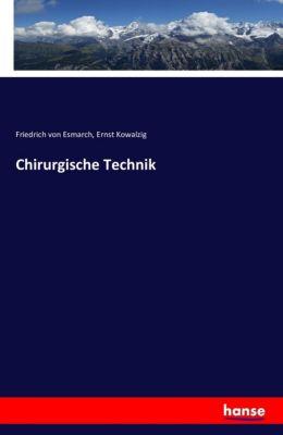 Chirurgische Technik, Friedrich von Esmarch, Ernst Kowalzig