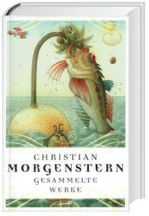 Christian Morgenstern - Gesammelte Werke, Christian Morgenstern