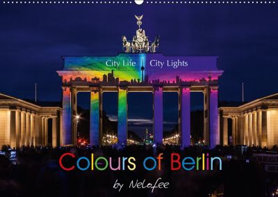Colours of Berlin (Wandkalender 2018 DIN A2 quer), Nelofee