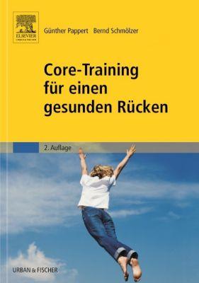 Core-Training für einen gesunden Rücken, Günther Pappert, Bernd Schmölzer