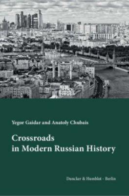 Crossroads in Modern Russian History, Yegor Gaidar, Anatoly Chubais
