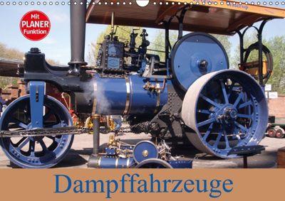 Dampffahrzeuge (Wandkalender 2018 DIN A3 quer) Dieser erfolgreiche Kalender wurde dieses Jahr mit gleichen Bildern und a, Uwe Bernds