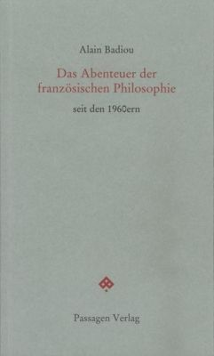 Das Abenteuer der französischen Philosophie seit den 1960ern, Alain Badiou