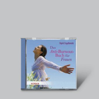 Das Anti-Burnout-Buch für Frauen, 1 Audio-CD, Sigrid Engelbrecht