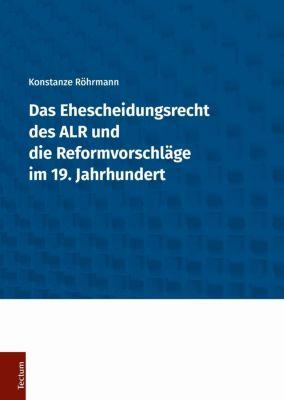 Das Ehescheidungsrecht des ALR und die Reformvorschläge im 19. Jahrhundert, Konstanze Röhrmann