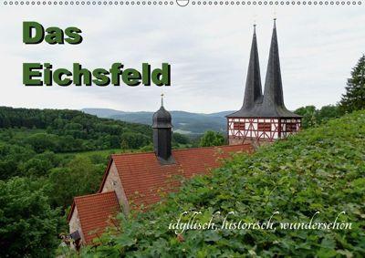 Das Eichsfeld - idyllisch, historisch, wunderschön (Wandkalender 2018 DIN A2 quer) Dieser erfolgreiche Kalender wurde di, Flori0