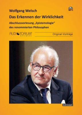 Das Erkennen der Wirklichkeit, 2 MP3-CDs, Wolfgang Welsch