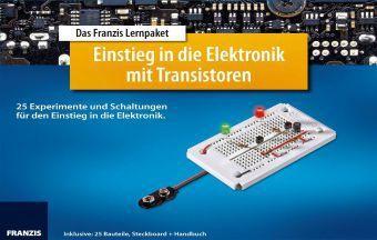 Das Franzis Lernpaket Einstieg in die Elektronik mit Transistoren, Burkhard Kainka