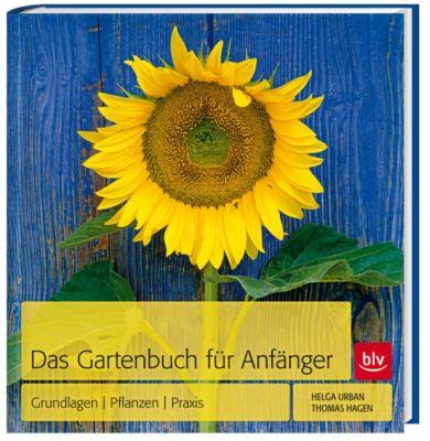 Das Gartenbuch für Anfänger, Helga Urban, Thomas Hagen