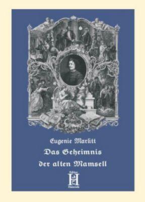 Das Geheimnis der alten Mamsell, Eugenie Marlitt