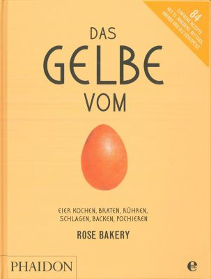 Das Gelbe vom Ei, Rose Bakery