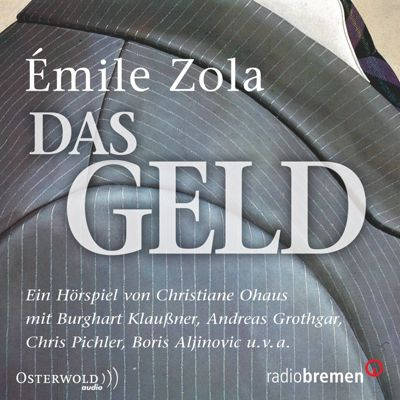 Das Geld, 2 Audio-CDs, Emile Zola