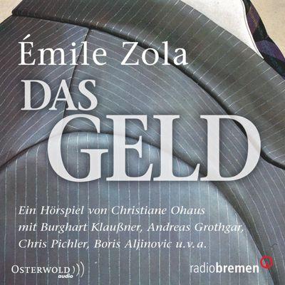 Das Geld, 2 Audio-CDs, Émile Zola
