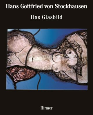Das Glasbild, Hans G. von Stockhausen