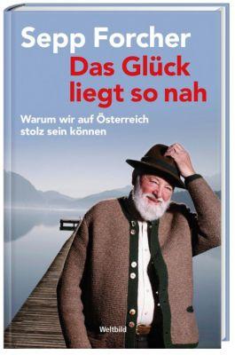 Das Glück liegt so nah - Warum wir auf Österreich stolz sein können, Sepp Forcher