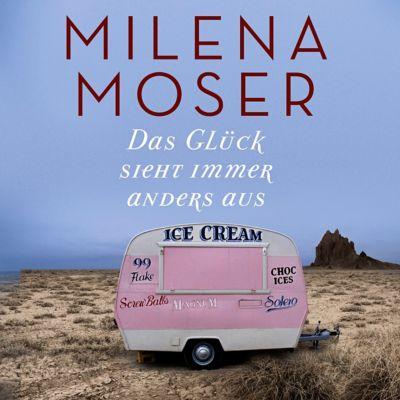 Das Glück sieht immer anders aus, 1 MP3-CD, Milena Moser
