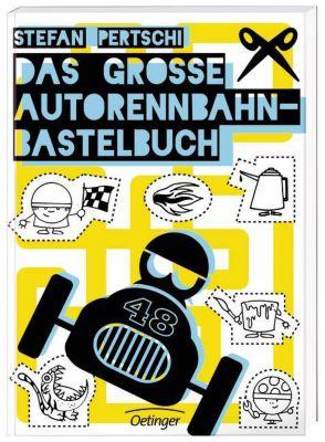 Das große Autorennbahn-Bastelbuch, Stefan Pertschi