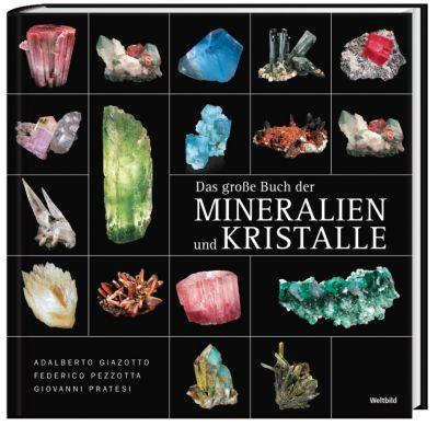 Das große Buch der Mineralien und Kristalle, Adalberto Giazotto, Federico Pezzotta, Giovanni Pratesi