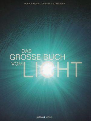 Das große Buch vom Licht, Ulrich Kilian, Rainer Aschemeier