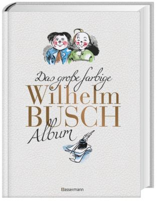 Das große farbige Wilhelm Busch Album, Wilhelm Busch