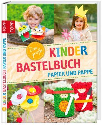 Das große Kinderbastelbuch - Papier und Pappe, Alice Hörnecke, Birgit Kaufmann