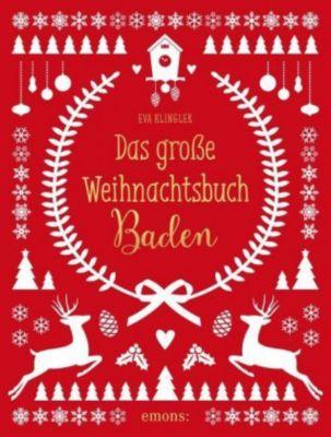 Das große Weihnachtsbuch Baden, Eva Klingler