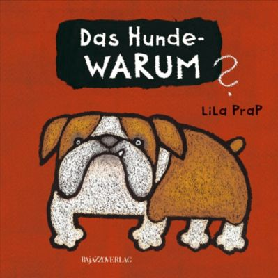 Das Hunde-WARUM, Lila Prap