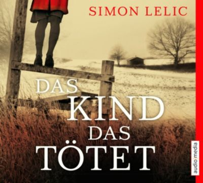 Das Kind, das tötet, 6 Audio-CDs, Simon Lelic