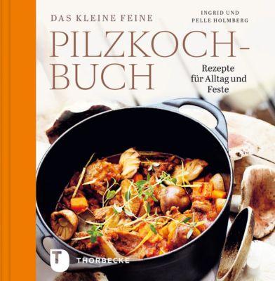 Das kleine feine Pilzkochbuch, Ingrid Holmberg, Pelle Holmberg