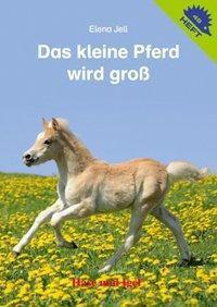 Das kleine Pony wird groß, Elena Jell