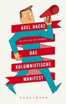 Das kolumnistische Manifest, Axel Hacke