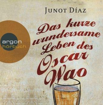 Das kurze wundersame Leben des Oscar Wao, 6 Audio-CDs, Junot Diaz