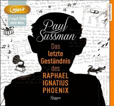 Das letzte Geständnis des Raphael Ignatius Phoenix, 2 MP3-CDs, Paul Sussman
