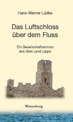 Das Luftschloss über dem Fluss, Hans-Werner Lüdke