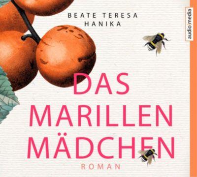Das Marillenmädchen, 5 Audio-CDs, Beate T. Hanika