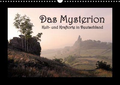 Das Mysterion - Kult- und Kraftorte in Deutschland (Wandkalender 2018 DIN A3 quer), Charlie Dombrow