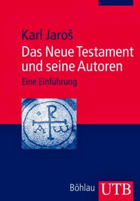 Das Neue Testament und seine Autoren, Karl Jaros