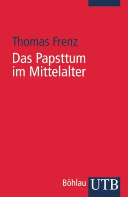 Das Papsttum im Mittelalter, Thomas Frenz