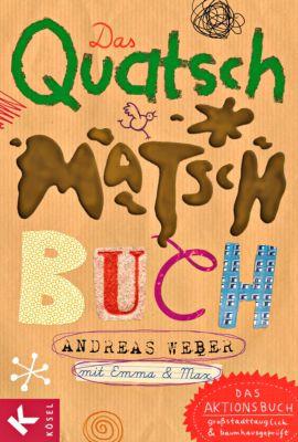 Das Quatsch-Matsch-Buch, Andreas Weber